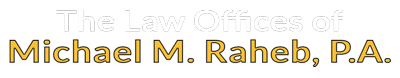 The Law Offices of Michael M. Raheb, P.A.